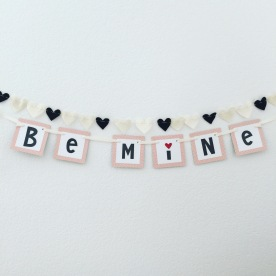 be mine + felt hearts.